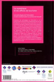 Le numérique et les offices de tourisme ; les technologies de l'information et de la communication au service de l'accueil - 4ème de couverture - Format classique