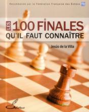 Les 100 finales qu'il faut connaître - Couverture - Format classique