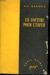En Voiture Pour L'Enfer. ( Hell'S Our Destination ). Collection : Serie Noire Sans Jaquette N° 381 - Couverture - Format classique