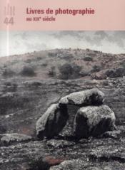 Revue Bnf N.44 ; Livres De Photographie Au Xixe Siècle - Couverture - Format classique
