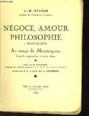 Negoce, Amour Philosophie A Bordeaux Au Temps De Montesquieu - Couverture - Format classique