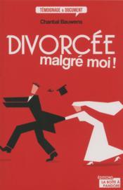 Divorcée malgré moi ! - Couverture - Format classique