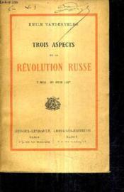 Trois Aspects De La Revolution Russe - 7 Mai 25 Juin 1917. - Couverture - Format classique