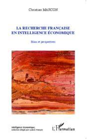 La recherche française en intelligence économique ; bilan et perspectives - Couverture - Format classique