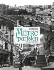 L'histoire du métro parisien ; de 1900 à nos jours - Couverture - Format classique