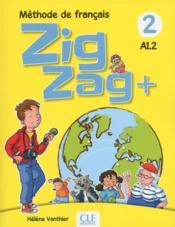 Zigzag T.2 ; méthode de français ; FLE ; A1.2 - Couverture - Format classique