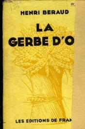 La Gerbe D'Or + Envoi De L'Auteur. - Couverture - Format classique