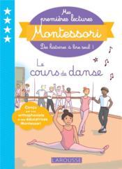 Mes premières lectures Montessori ; le cours de danse - Couverture - Format classique