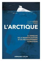 L'Arctique ; à l'épreuve de la mondialisation et du changement climatique - Couverture - Format classique