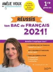 Réussis ton bac de français ; 1re (édition 2021) - Couverture - Format classique