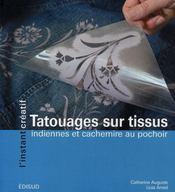 Tatouages sur tissus ; indiennes et cachemire au pochoir - Intérieur - Format classique