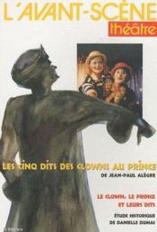 Revue L'Avant-Scene Theatre ; Les Cinq Dits Des Clowns Au Prince ; Le Clown, Le Prince Et Leurs Dits - Couverture - Format classique