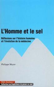 Homme Et Le Sel. Reflexions Sur L'Histoire Humaine Et L'Evolution De La Medecine (L') - Intérieur - Format classique