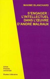 S engager: l intellectuel dans l oeuvre d andre malraux - Intérieur - Format classique