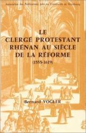 Le clerge protestant rhenan au siecle de la reforme, 1555-1619 - Couverture - Format classique