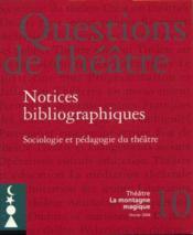 Questions De Theatre N 10 : Notices Bibliographiques - Couverture - Format classique