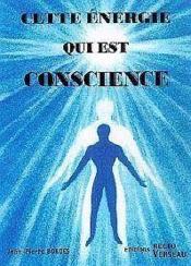 Cette Energie Qui Est Conscience - Couverture - Format classique