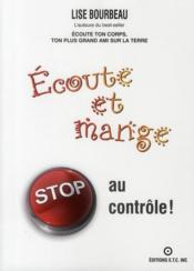 Écoute et mange ; stop au contrôle ! - Couverture - Format classique
