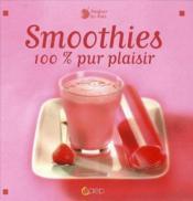 Smoothies ; 100% pur plaisir - Couverture - Format classique