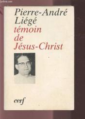 Pierre-André Liégé, Témoin De Jésus-Christ - Couverture - Format classique