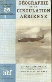 Geographie De La Circulation Aerienne. Collection : Geographie Humaine N° 26 - Couverture - Format classique