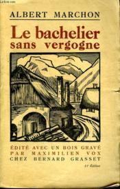 Le Bachelier Sans Vergogne. - Couverture - Format classique