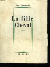 La Fille Cheval. - Couverture - Format classique
