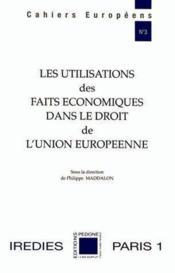 Les utilisations des faits économiques dans le droit de l'Union européenne - Couverture - Format classique