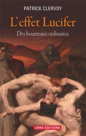 L'effet Lucifer ; des bourreaux ordinaires - Couverture - Format classique