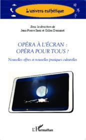 Opéra à l'écran : opéra pour tous ? nouvelles offres et nouvelles pratiques culturelles - Couverture - Format classique
