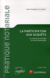 La participation aux acquêts ; le contrat de mariage du chef d'entreprise (3e édition) - Couverture - Format classique