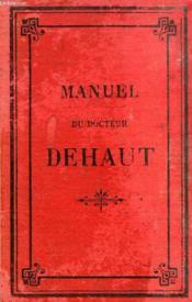 Manuel De Medecine, D'Hygiene, De Chirurgie Et De Pharmacie Domestiques, Par Dehaut - Couverture - Format classique