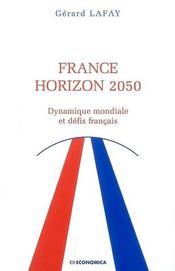 France Horizon 2050 ; Dynamique Mondiale Et Defis Francais - Intérieur - Format classique