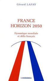 France Horizon 2050 ; Dynamique Mondiale Et Defis Francais - Couverture - Format classique