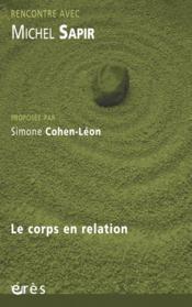 RENCONTRE AVEC ; Michel Sapir ; le corps en relation - Couverture - Format classique