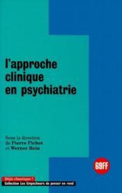 L'approche clinique en psychiatrie - Couverture - Format classique