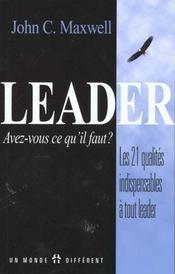 Leader, avez-vous ce qu'il faut - les 21 qualites indispensables a tout leader - Intérieur - Format classique
