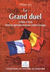 Le grand duel 1940-1944 ; services speciaux francais contre gestapo - Couverture - Format classique