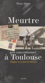 Meurtre peu conventionnel à Toulouse ; enquête sur la mort de Mermoz - Intérieur - Format classique