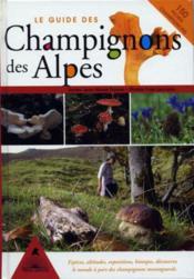 Le guide des champignons des Alpes - Couverture - Format classique