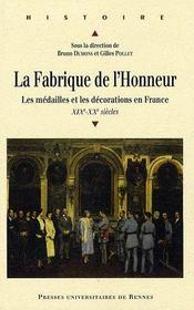 La fabrique de l'honneur ; les médailles et les décorations en France XIX-XX siècles - Couverture - Format classique