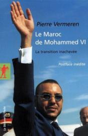 Le Maroc de Mohammed VI ; la transition inachevée - Couverture - Format classique