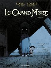 Le grand Mort T.3 ; Blanche - Couverture - Format classique