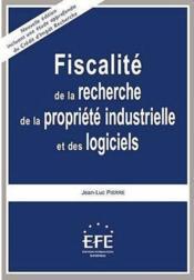 Fiscalité de la recherche, de la propriété industrielle et des logiciels (5e édition) - Couverture - Format classique