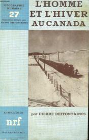 L'Homme Et L'Hiver Au Canada. Collection : Geographie Humaine N° 27 - Couverture - Format classique