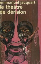 Le Theatre De Derision. Collection : Idees N° 311 - Couverture - Format classique