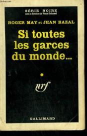 Si Toutes Les Garces Du Monde ... . Collection : Serie Noire N° 581 - Couverture - Format classique