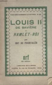 Collection Vies Des Hommes Illustres N° 22. Louis Ii De Baviere Ou Hamlet - Roi. - Couverture - Format classique