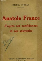 Anatole France D'Apres Ses Confidences Et Ses Souvenirs. - Couverture - Format classique