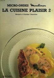 Micro-Ondes Moulinex, La Cuisine Plaisir 2 - Couverture - Format classique